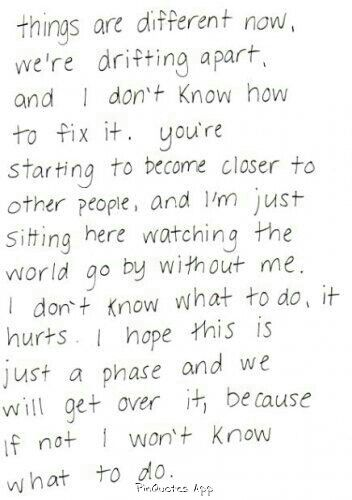 We are drifting apart. And now I'm not sure I want to fix it.