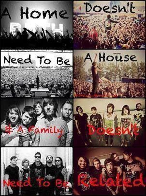 Bands and fandoms = Family that last forever, Related or not. Exactly.