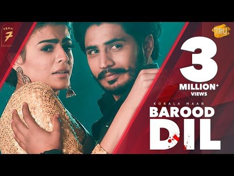 Barood Dil Punjabi Song Korala Maan Gurlej Akhtar Desi Crew Latest Punjabi Song 2020 Team7 Youtube In 2020 Songs Lyrics Successful Branding