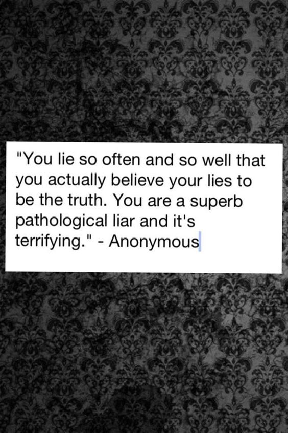 You lie so often and so well that you actually believe your lies to be the truth. You are a superb pathological liar and it's terrifying.