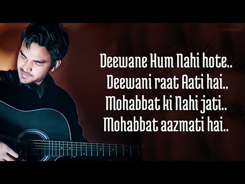 Dewaane Hum Nahi Hote Deewani Raat Aati Hai Lyrics Aditya Yadav Youtube Lyrics Song Status Songs