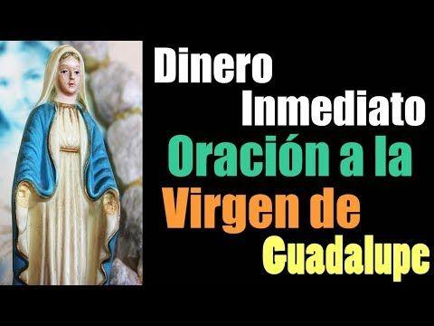 Dinero Inmediato Con Esta Oración A La Virgen De Guadalupe Te Sorprenderá El Resultado Youtube Oracion A La Virgen Oración Milagrosa Oraciones