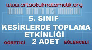 5. SINIF MATEMATİK KESİRLERDE TOPLAMA ETKİNLİĞİ