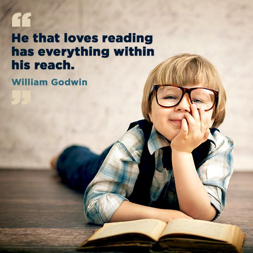 """""""He that loves reading has everything in his reach."""" - William Godwin"""