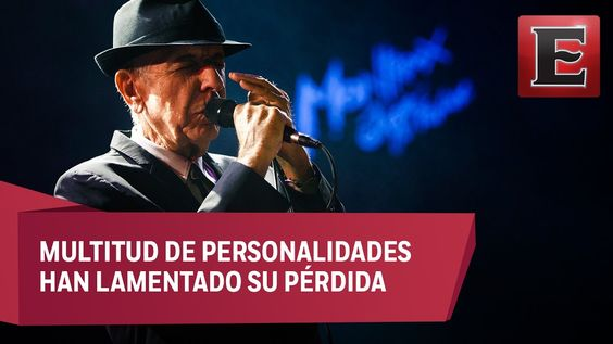 Se apaga la poesía musical de Leonard Cohen