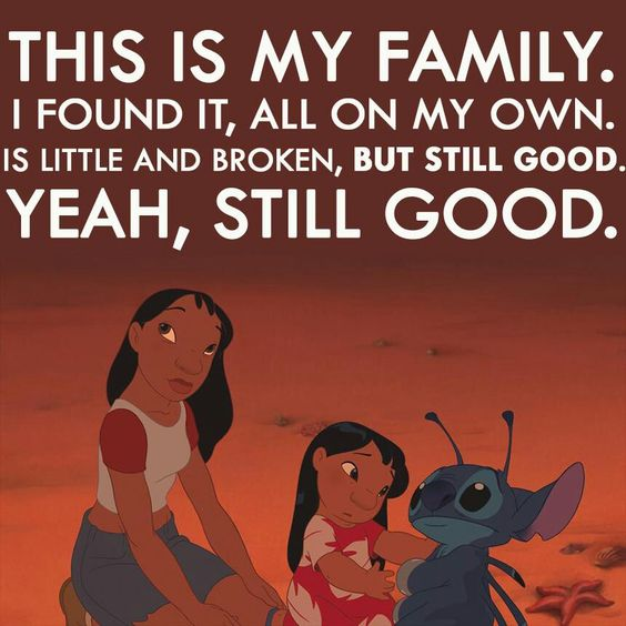 My family may be broken, but it is still mine and I wouldn't have it any other way.