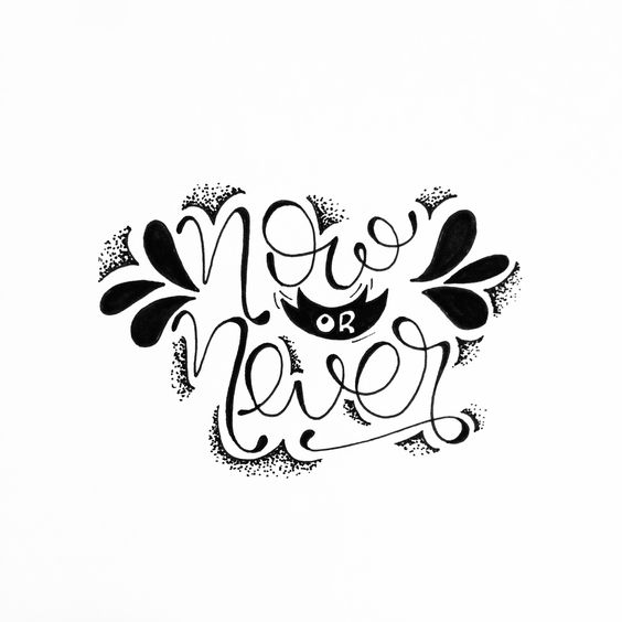 Now or never #handlettering