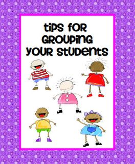 Tips for grouping your students.