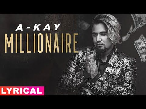 Millionaire A Kay Mp3 Punjabi Song Download Djpunjab 2021 In 2021 Mp3 Song Download Mp3 Song Songs