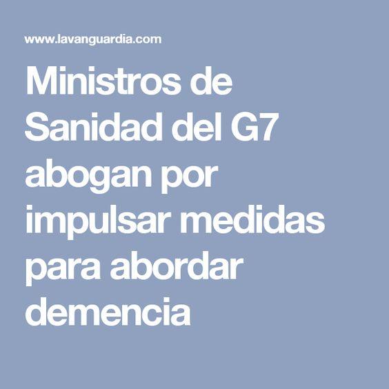Ministros de Sanidad del G7 abogan por impulsar medidas para abordar demencia