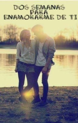 Dos semanas para enamorarme de ti - Capitulo  8 #wattpad #romance