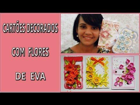 CARTÕES COM FLORES DE EVA- DIY - YouTube