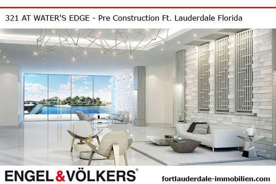 Fort Lauderdale Pre Construction   Condominiums 321 at Waters Edge Fort Lauderdale   New Develelopment miamibeach-immobilien.com - Ralf Gettler Marketing Director Engel & Völkers 908 E Las Olas Blvd Fort Lauderdale, FL 33301 - 18170 Collins Ave Sunny Isles Beach, FL 33160 Real Estate Immobilien -  miamibeach-immobilien.com - #realestate #preconstruction #immobilien #fortlauderdale #sunnyislesbeach #miamibeach #miami #makler #engelvölkers #florida