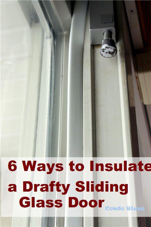 6 Ways To Insulate A Drafty Sliding Glass Door Sliding Glass Door Coverings Patio Door Coverings Sliding Glass Door