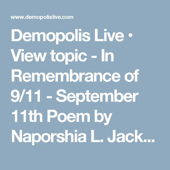 Demopolis Live • View topic - In Remembrance of 9/11 - September 11th Poem by Naporshia L. Jackson (Repost)