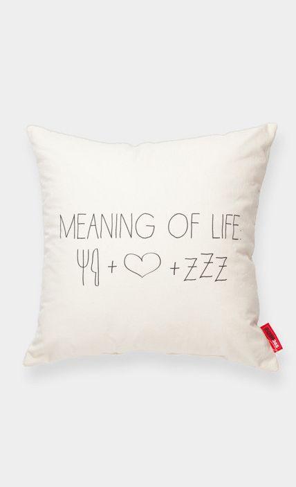 Throw Pillow Meaning : meaning of life: food + love + sleep :) Decor Pinterest Follow me, Eat sleep and Sleep