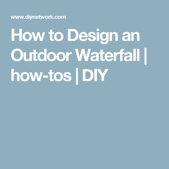 How to Design an Outdoor Waterfall | how-tos | DIY