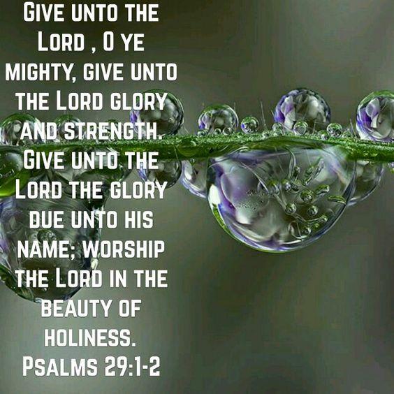 Psalms 29:1-2 (KJV)