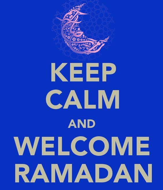 Keep Calm and Welcome Ramadan So it officially starts tomorrow (for almost everyone)!  بارك الله لكم في هذا الشهر العظيم و تقبل طاعاتكم وزاد...