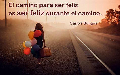 Ser feliz durante el camino