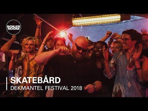 Skatebård Boiler Room X Dekmantel Festival 2018 Youtube Music Songs Songs Festival