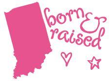 I LOVE Indiana! I'm a Hoosier Girl!