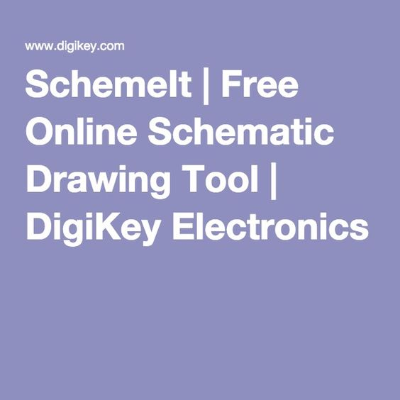 SchemeIt | Free Online Schematic Drawing Tool | DigiKey Electronics ...