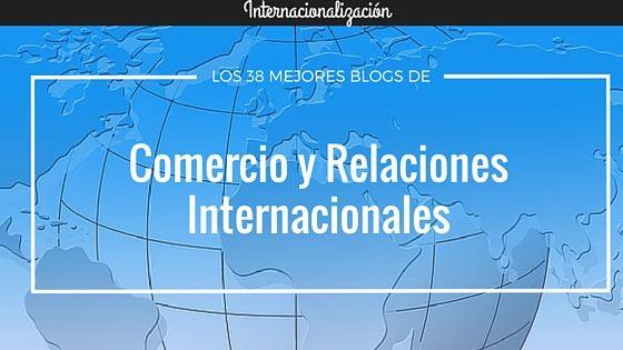 Los 38 mejores blogs de comercio y relaciones internacionales