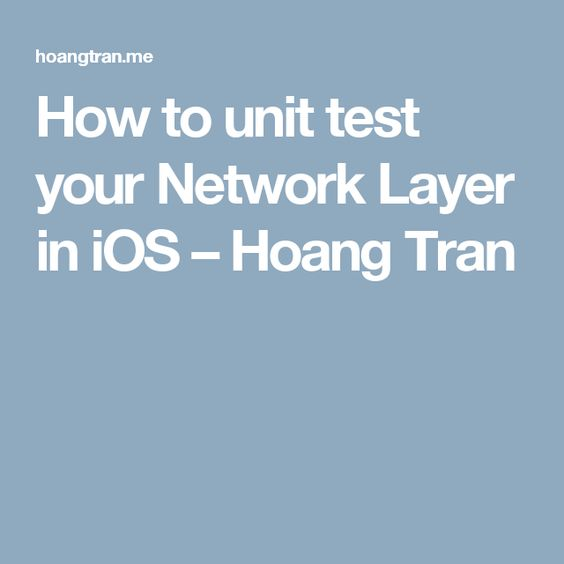 How to unit test your Network Layer in iOS – Hoang Tran