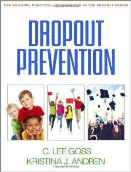 Dropout prevention. (2014). by C. Lee Goss & Kristina J. Andren.