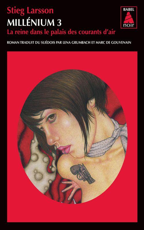 Millénium 3 - La reine dans le palais des courants d'air _ Stieg Larsson (Babel noir) | Actes Sud