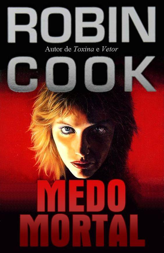 Baixar Livro Medo Mortal - Robin Cook em PDF, ePub e Mobi