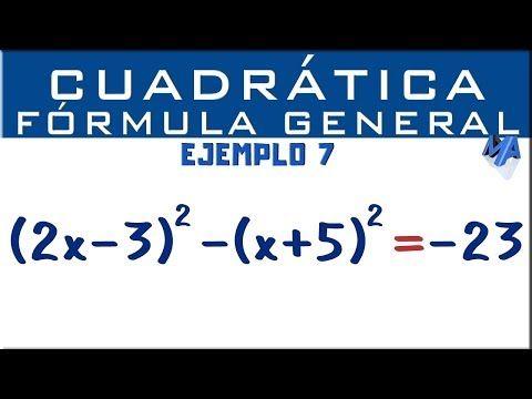 Ecuación Cuadrática Por Fórmula General Ejemplo 7 Youtube Ecuaciones Ecuaciones Cuadraticas Matematicas