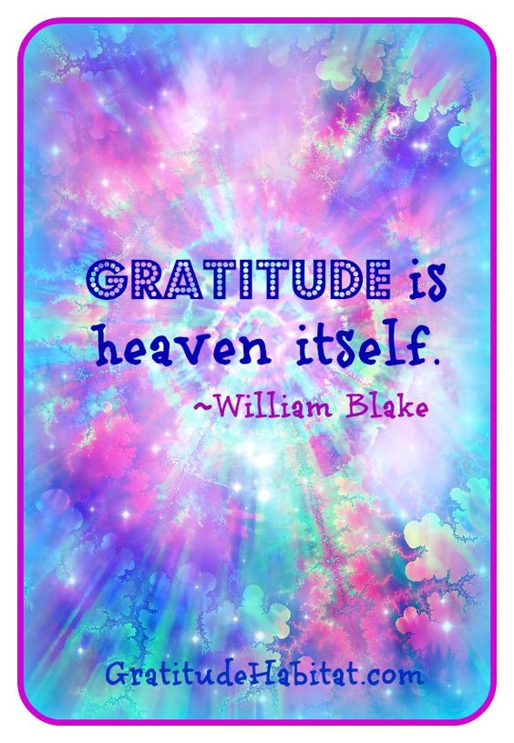 Bursting with light, colorful, and a little psychedelic.  Visit us at: www.GratitudeHabitat.com #gratitude #William-Blake-quote #heaven