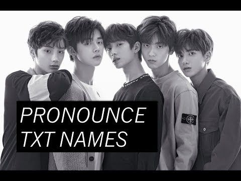 How To Pronounce Txt Tomorrow X Together Member Names Youtube Txt How To Pronounce Names