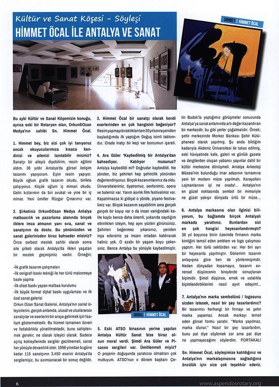 ASPENDOS ROTARY CLUB DERGİSİ KÜLTÜR VE SANAT KÖŞESİ : HİMMET ÖCAL İLE ANTALYA VE SANAT http://orkunozan.com.tr/blog/aspendos-rotary-club-dergisi-kultur-ve-sanat-kosesi-soylesisi/