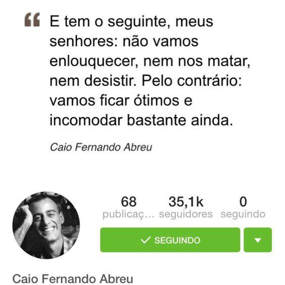 Adorando o Instagram @recitandocaio  muito lindo!!!  frases e textos do escritor Caio Fernando Abreu  @recitandocaio @recitandocaio @recitandocaio @recitandocaio @recitandocaio @recitandocaio @recitandocaio @recitandocaio @recitandocaio