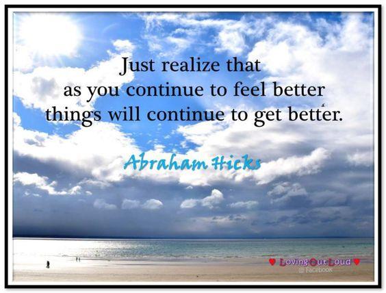 Compreende que à medida que continuas a sentir-te melhor, as coisas vão continuar a melhorar.