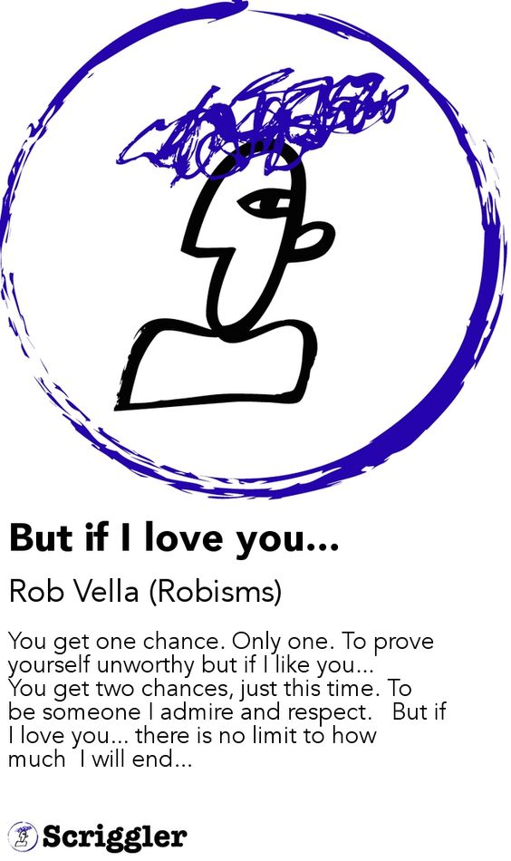 But if I love you... by Rob Vella (Robisms) https://scriggler.com/detailPost/poetry/32604