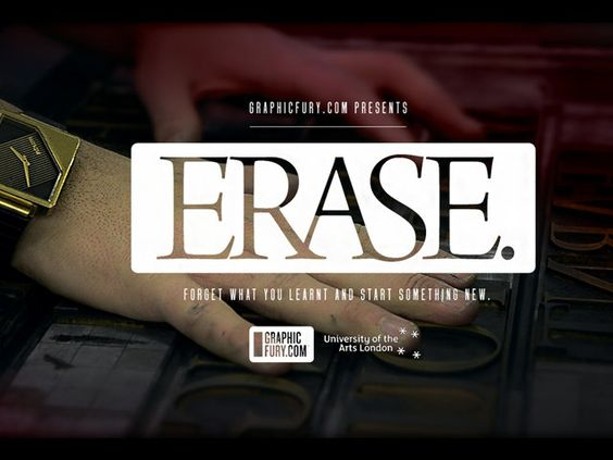 Erase by Graphic Fury. GRAPHIC FURY presents in association with the UNIVERSITY OF THE ARTS LONDON