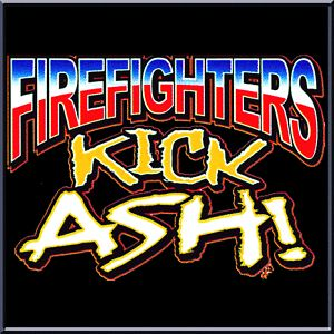 firefighter sayings and quotes | Funny Fireman Quotes