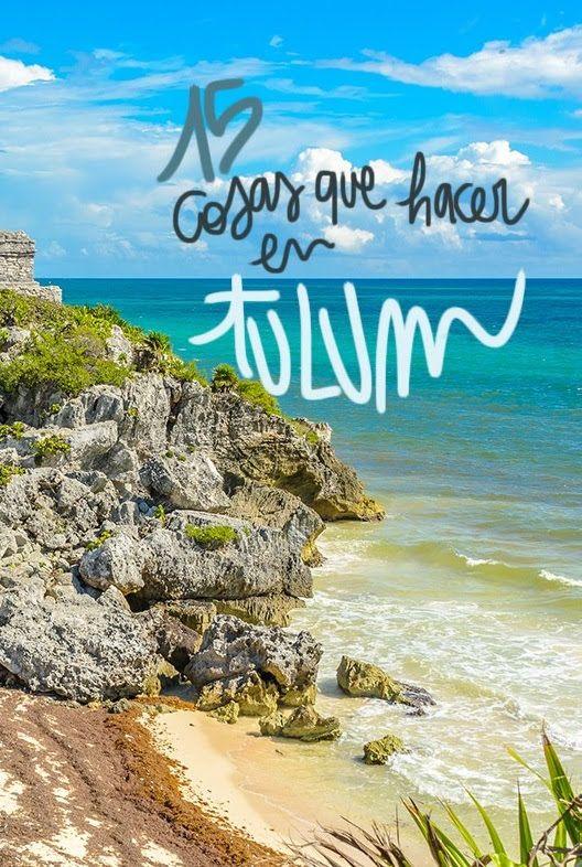 15 Cosas Que Ver Y Hacer En Tulum Viajes En Mexico Viajes A Cancun Turismo En Mexico