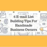 6 E-mail List Building Tips For Handmade Business Owners