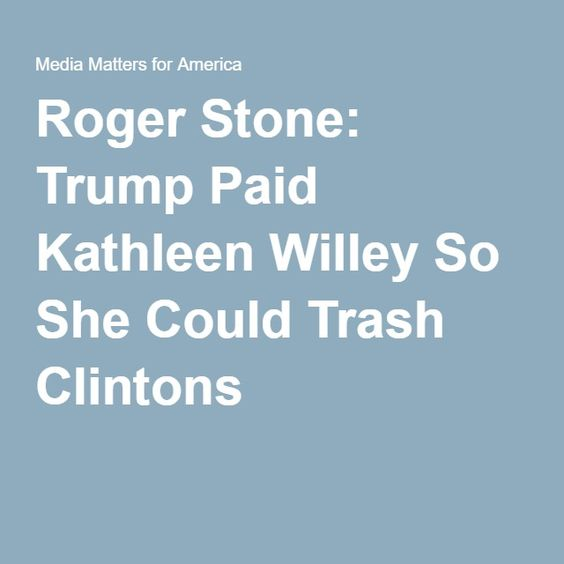 Roger Stone: Trump Paid Kathleen Willey So She Could Trash Clintons