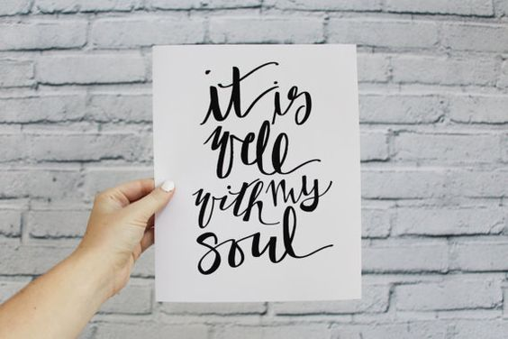 it is well with my soul // calligraphy hand by londonandmurphy
