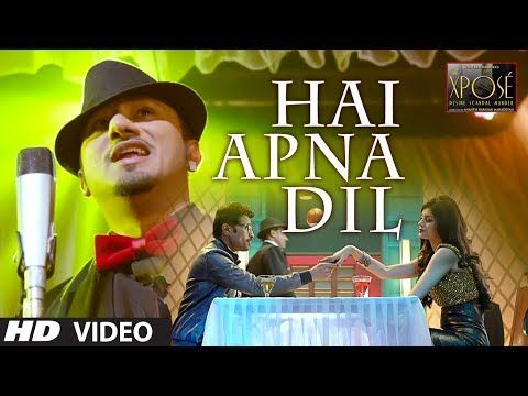 Hai Apna Dil l The Xpose l Himesh Reshammiya, Yo Yo Honey Singh - YouTube