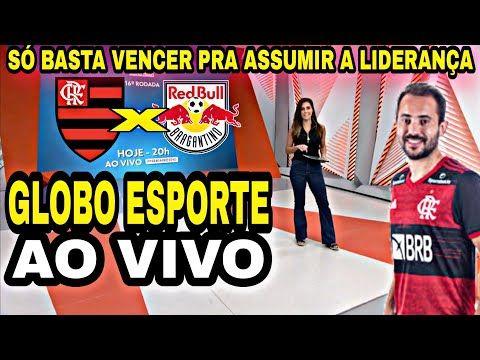 Globo Esporte De Hoje Flamengo X Bragantino Escalacao E Horario Do Jogo Globo Esporte Globo Esporte