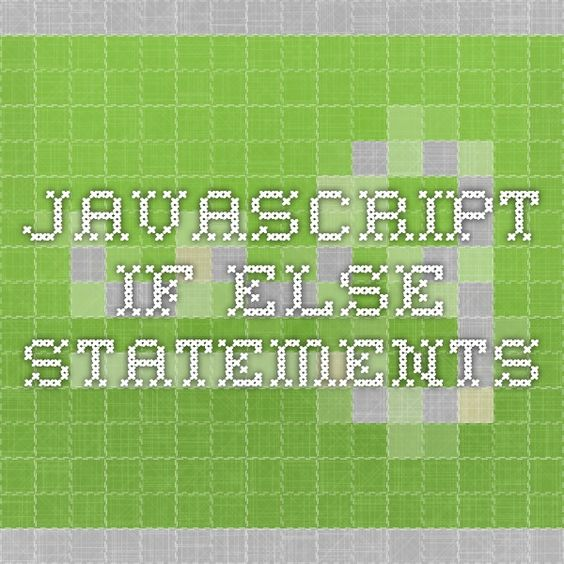 JavaScript If...Else Statements