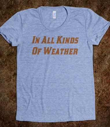 In All Kinds Of Weather (Ladies)...apparently only Florida fans will get this...