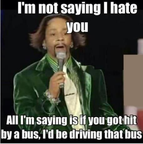 i'm not saying i hate you | lots of laughs | Pinterest ...